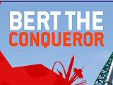 Bert The Conqueror
