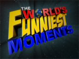 The World's Funniest Moments