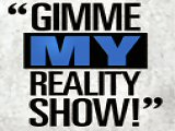 Gimme My Reality Show!