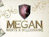 Megan Wants A Millionaire