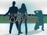 I Wanna Be A Soap Star