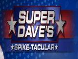 Super Dave's Spike-Tacular